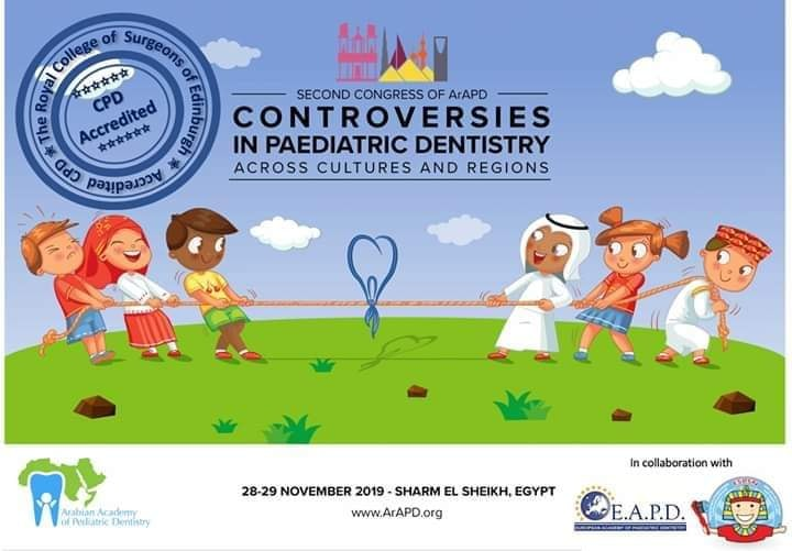 Second Congress of ArAPD CONTROVERSIES IN PAEDIATRIC DENTISTRY Across Cultures And Regions
