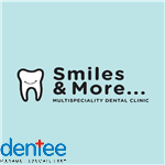 Smiles and More Multispecality Dental Clinic