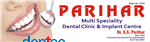 PARIHAR MULTISPECIALITY DENTAL CLINIC & IMPLANT CENTRE