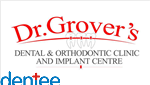 Dr. Grover's Dental & Orthodontic Clinic and Implant Centre