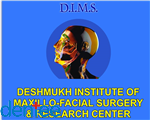 Deshmukh Institute of Maxillo-Facial Surgery & Research Centre