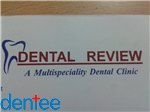 DENTAL REVIEW- A Multispeciality Dental clinic image